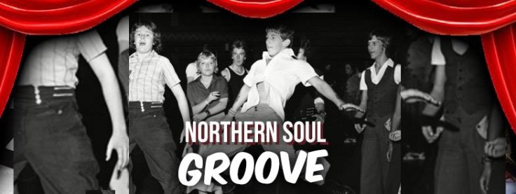 Northern Soul Groove - Saturday 27th May