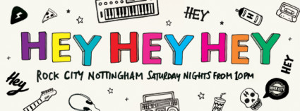 Hey Hey Hey - The fantastically Free GuestList - Just follow the link and post your name before 8pm.